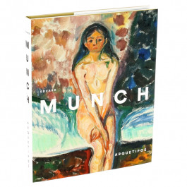 Edvard Munch: Arquetypes. Exhibition catalogue. Spanish Hardcover.