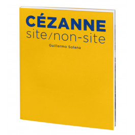 Catalogue of the Exhibition Cézanne site/non-site (Spanish)