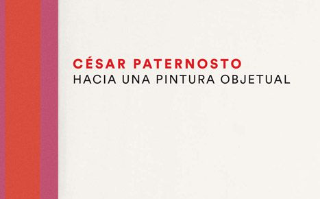 César Paternosto. Towards painting as object.
