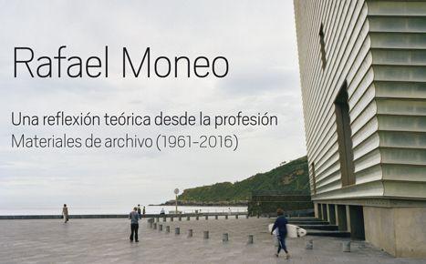 Rafael Moneo. Una reflexión teórica desde la profesión