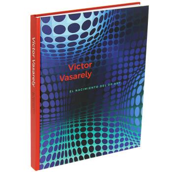 Victor Vasarely. El nacimiento del Op Art. Catálogo de la exposición. Español tapa dura