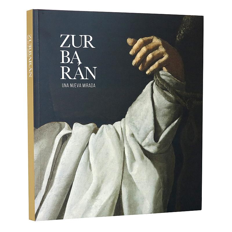 Catálogo de la exposición Zurbarán, una nueva mirada. Español rústica.