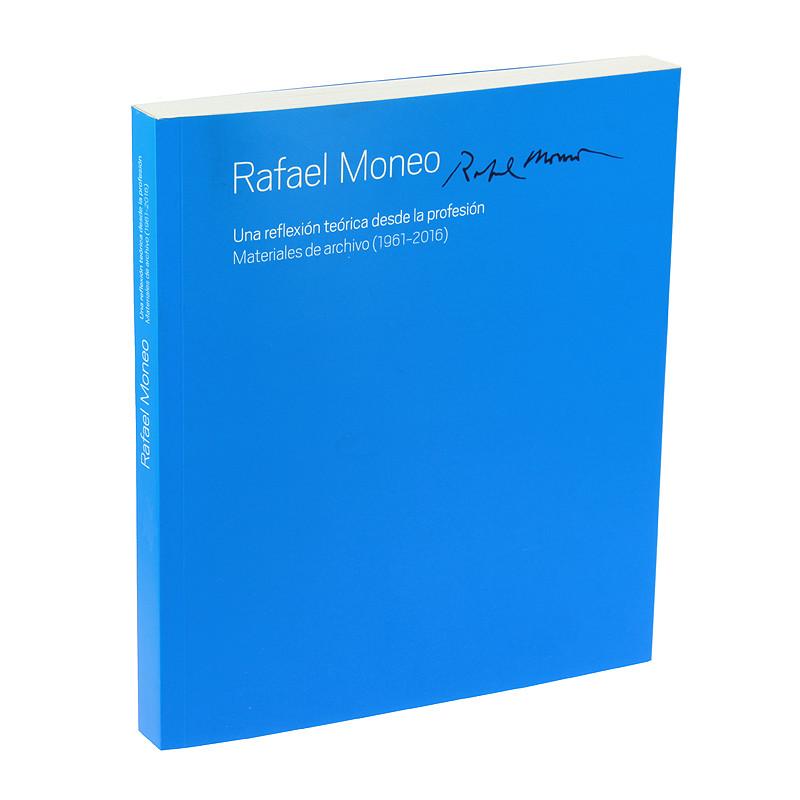 Catálogo de la exposición Rafael Moneo. Una reflexión teórica desde la profesión. Materiales de archivo (1961-2016)