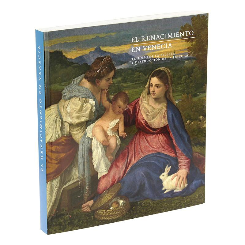 Catálogo de la exposición El Renacimiento en Venecia. Edición Rústica español.