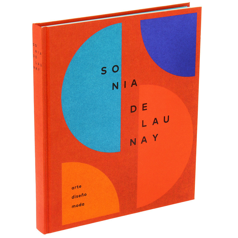Catálogo de la exposición Sonia Delaunay. Arte, diseño y moda (tapa dura español)