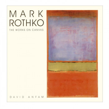 Mark Rothko. The works on canvas