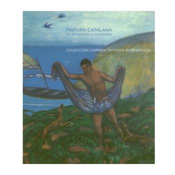 Catálogo Pintura Catalana del Naturalismo al Noucentisme