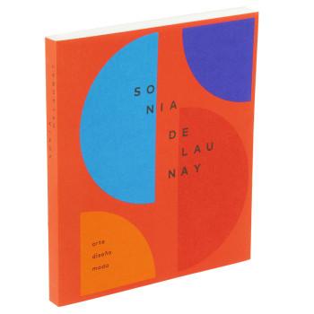 Catálogo de la exposición Sonia Delaunay. Arte, diseño y moda (rústica español)