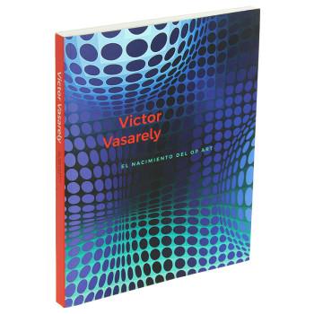 Victor Vasarely. El nacimiento del Op Art. Catálogo de la exposición. Español rústica