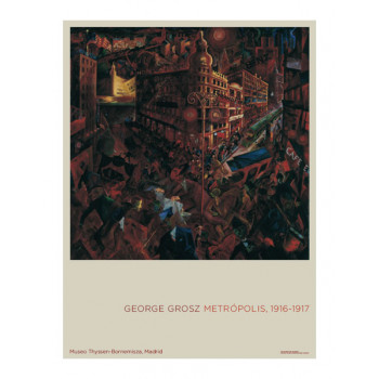 Póster George Grosz: Metrópolis