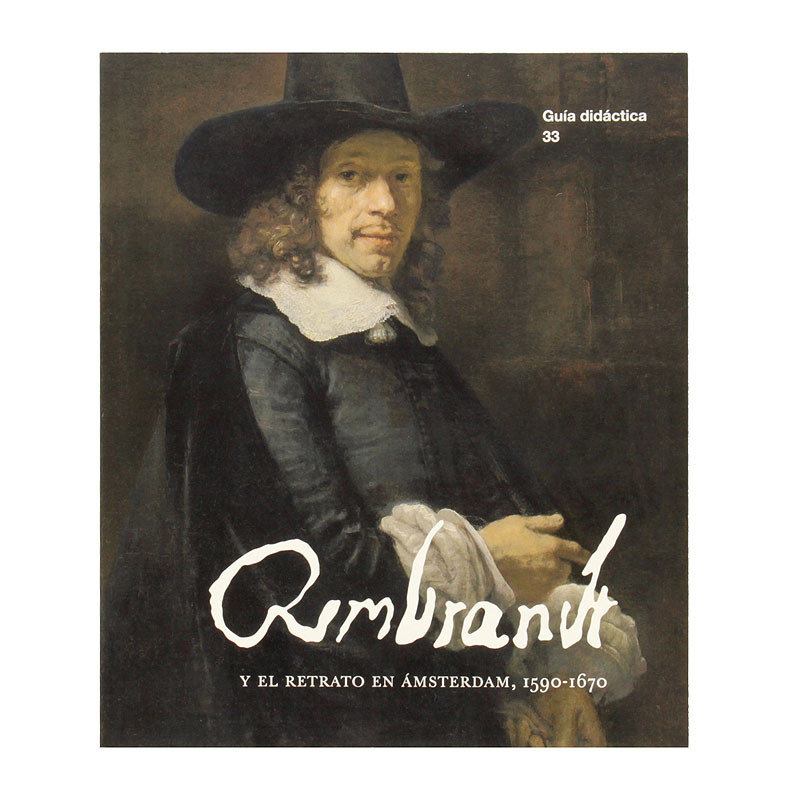 Didactic guide Rembrandt and Amsterdam portraiture,1590-1670 (Spanish)