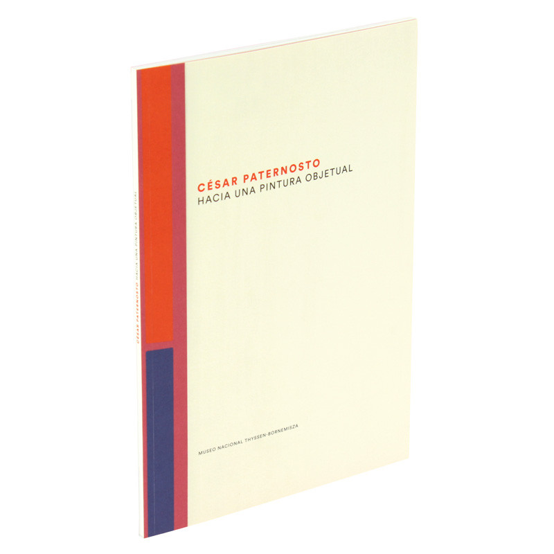 César Paternosto. Towards painting as object. Exhibition Catalogue