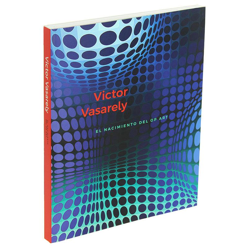 Victor Vasarely. El nacimiento del Op Art. Spanish Paperback edition